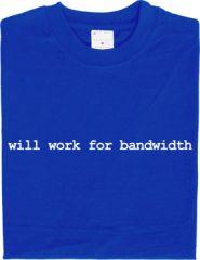 t2_will-work-for-bandwidth.jpg